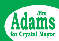 Re-Elect Jim Adams – Crystal Mayor